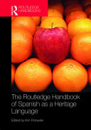 The Routledge Handbook of Spanish as a Heritage Language