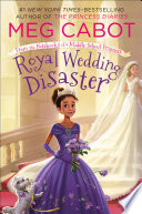 Royal Wedding Disaster  From the Notebooks of a Middle School Princess