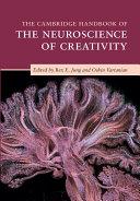 The Cambridge Handbook of the Neuroscience of Creativity Book