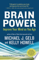 """""""Brain Power: Improve Your Mind as You Age"""" by Michael J. Gelb, Kelly Howell"""