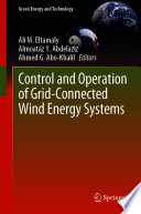 Control and Operation of Grid-Connected Wind Energy Systems