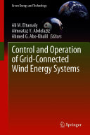 Control and Operation of Grid Connected Wind Energy Systems