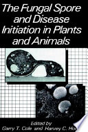 The Fungal Spore And Disease Initiation In Plants And Animals Book PDF