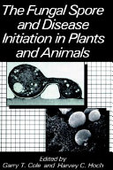 The Fungal Spore and Disease Initiation in Plants and Animals