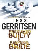 Presumed Guilty & Keeper of the Bride