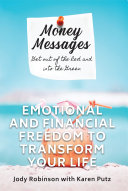 Money Messages: Get Out of the Red and Into the Green, Emotional and Financial Freedom to Transform Your Life