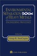 Environmental Separation of Heavy Metals
