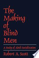 The Making of Blind Men