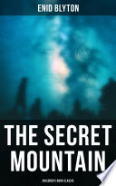 Read Online The Secret Mountain (Children's Book Classic) For Free