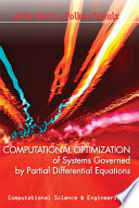 Computational Optimization of Systems Governed by Partial Differential Equations