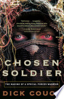"""""""Chosen Soldier: The Making of a Special Forces Warrior"""" by Dick Couch"""