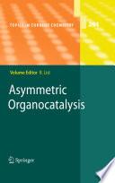 """Asymmetric Organocatalysis"" by Benjamin List, Stellios Arseniyadis"