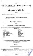 The Universal Songster Or Museum Of Mirth Forming The Most Complete Collection Of Ancient And Modern Songs In The English Language With A Classified Index Embellished With A Frontispiece And Wood Cuts Designed By George And Robert Cruikshank Etc