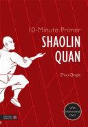 10 Minute Primer Shaolin Quan