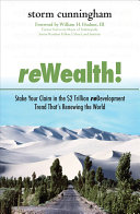 ReWealth!: Stake Your Claim in the $2 Trillion Development Trend That's Renewing the World Pdf/ePub eBook