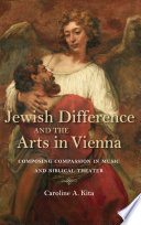 Jewish Difference and the Arts in Vienna