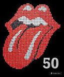 The Rolling Stones - 50: mit über 1000 Abbildungen
