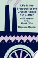 Life In The Shadows Of The Crystal Palace 1910 1927