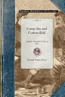 Camp Fire and Cotton Field Southern Adventure in Time of War