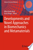 Developments and Novel Approaches in Biomechanics and Metamaterials Book