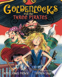 Goldenlocks and the Three Pirates