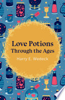 Love Potions Through the Ages