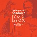 The Art of the Sandwich Bag, Volume 3