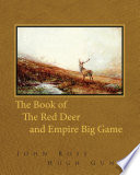 The Book of the Red Deer and Empire Big Game