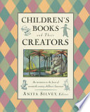 """Children's Books and Their Creators"" by Anita Silvey"