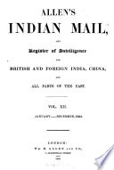 Allen s Indian Mail and Register of Intelligence for British   Foreign India  China    All Parts of the East