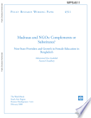 Madrasas and Ngos: Complements Or Substitutes? Non - State Providers and Growth in Female Education in Bangladesh