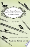 The Memoir Project  : A Thoroughly Non-Standardized Text for Writing & Life