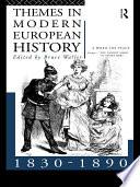 Themes in Modern European History 1830 1890
