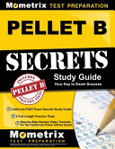 Pellet B Study Guide   California Post Exam Secrets Study Guide  4 Full Length Practice Tests  Step By Step Review Video Tutorials for the California