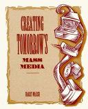 Creating Tomorrow s Mass Media