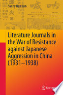 Literature Journals in the War of Resistance against Japanese Aggression in China  1931 1938