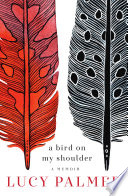 A Bird on My Shoulder