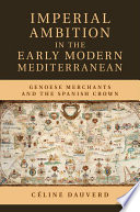 Imperial Ambition in the Early Modern Mediterranean