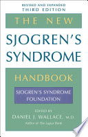 """The New Sjogren's Syndrome Handbook"" by Sjogren's Syndrome Foundation, Wallace Rheumatic Center Daniel J. Wallace M.D. Medical Director, Los Angeles, Cedars-Sinai Medical Center tending Physician, Los Angeles, Los Angeles School of Medicine inical Professor University of California"