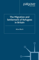 The Migration and Settlement of Refugees in Britain