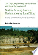 The Legal Engineering Environmental And Social Perspectives Of Surface Mining Law And Reclamation By Landfilling