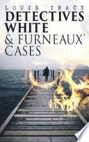 Read Online Detectives White & Furneaux' Cases For Free