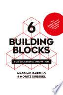 6 Building Blocks for Successful Innovation