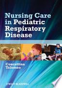 Nursing Care In Pediatric Respiratory Disease Book PDF