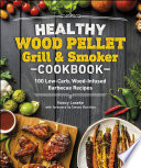 Healthy Wood Pellet Grill   Smoker Cookbook Book