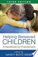 Helping Bereaved Children Third Edition