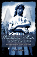 The Psychological Roots of Religious Belief