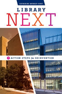 link to Library next : seven action steps for reinvention in the TCC library catalog