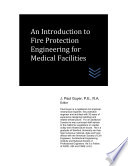 An Introduction to Fire Protection Engineering for Medical Facilities