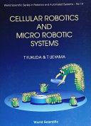 Cellular Robotics and Micro Robotic Systems